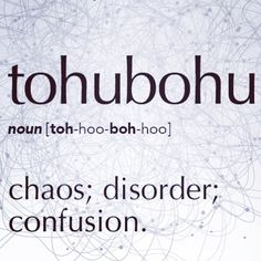 I've had enough tohubohu for one day.
