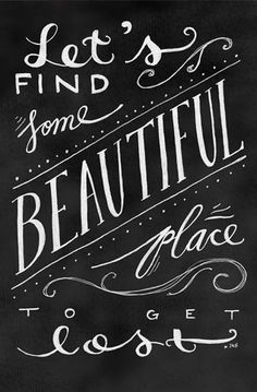 Lets find Some beautiful place to get lost Chalkboard Print, Typography Print, Hand lettered Quote, 5x7 Print