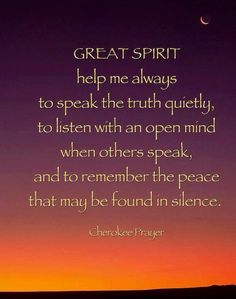 Cherokee prayer blessing: O Great Spirit help me always to speak the truth quietly, to listen with an open mind when others speak, and to remember the peach that may be found in silence. Crescent moon sunrise, New Mexico, inspirational. Native American Prayers, Native American Spirituality, Native American Cherokee, Native American Wisdom, Native American History, Native American Indians, Native Americans, Cherokee History, Native Indian