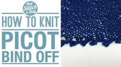 Knitting Tutorial: How to Knit the Picot Bind Off. Click link to learn this stitch: http://newstitchaday.com/how-to-knit-the-picot-bind-off/ #knitting #yarn