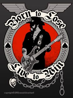 Legend of Rock Lemmy Kilmister of Motorhead died of cancer on December and I made this design as an homage to him. Born to Lose Rock Posters, Band Posters, Concert Posters, Music Posters, Heavy Metal Art, Heavy Metal Bands, Hard Rock, Metallica, El Rock And Roll