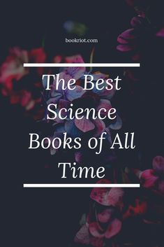 The Best Science Books of All Time- The Best Science Books of All Time Nika Cerise nikacerise Books to read Love science? Then you won't want to bypass these best science books. Reading Lists, Book Lists, Reading Habits, Reading Time, Best Science Books, Science Education, Earth Science, Nonfiction Books, Great Books