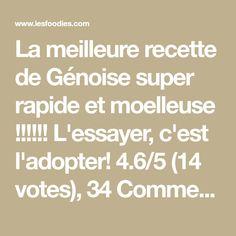 La meilleure recette de Génoise super rapide et moelleuse !!!!!! L'essayer, c'est l'adopter! 4.6/5 (14 votes), 34 Commentaires. Ingrédients: 4 oeufs, 200gr de sucre, 1 pincée de sel,200gr de farine, 1 sachet de sucre vanillé, 1 sachet de levure
