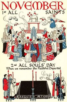1 November – The Feast of All the Saints: All Saints Day is a special feast day on which Catholics celebrate all the saints, known and unknown. While most saints have a particular feast day… ~AnaStpaul