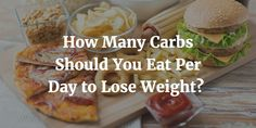 How Many Carbs Should You Eat Per Day to Lose Weight  https://www.infomagazines.com/health-and-fitness/weight-loss/how-many-carbs-to-lose-weight-fast/  #HowManyCarbsToLoseWeight #How_Many_Carbs_To_Lose_Weight