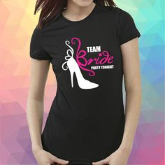 Tricou pentru petrecerea burlacitelor | COOLori.ro  Team Bride-party tonight Team Bride, T Shirts For Women, Party, Mens Tops, Fashion, Moda, Fashion Styles, Fasion, Receptions