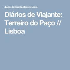 Diários de Viajante: Terreiro do Paço // Lisboa