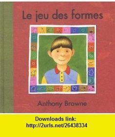 le jeu des formes (9782877673952) Anthony Browne , ISBN-10: 2877673952  , ISBN-13: 978-2877673952 ,  , tutorials , pdf , ebook , torrent , downloads , rapidshare , filesonic , hotfile , megaupload , fileserve