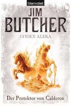 CODEX ALERA - Der Protektor von Calderon (Jim Butcher)