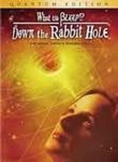 What The Bleep!?: Down The Rabbit Hole ♥