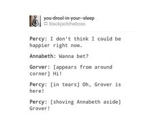 I.love.this.  (Just don't like the fact that Percy pushed Annabeth aside even tho (on his side [percy]) he was excited to see Grover yayy!)