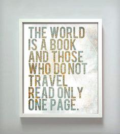 El mundo es un libro y aquellos quienes no viajan leen sólo una página. Viaja y #SigueAvanzando