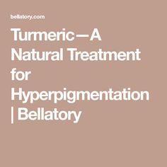 Turmeric—A Natural Treatment for Hyperpigmentation | Bellatory