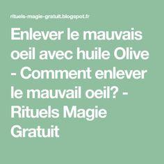 Enlever le mauvais oeil avec huile Olive - Comment enlever le mauvail oeil? - Rituels Magie Gratuit