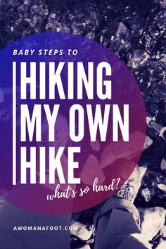 Baby Steps to Hiking My Own Hike. What's so Hard? — A Woman Afoot Travel Advice, Travel Guides, Travel Tips, Travel Destinations, Budget Travel, Hiking Tips, Hiking Gear, Hiking Spots, Tips & Tricks
