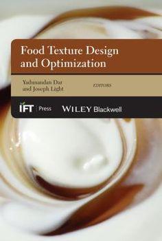 Institute of Food Technologists : Food Texture Design and Optimization /  by Dar, Yadunandan Lal Light, Joseph M.