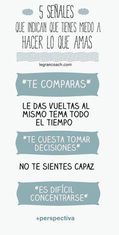 5 señales que indican que tienes miedo a hacer lo que amas. #coaching #coach #vida