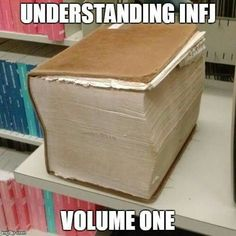 If you get stuck on step 3, refer to volume seven of Understanding an INFJ.
