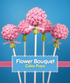 Flower Bouquet Cake Pops by Bakerella, via Flickr