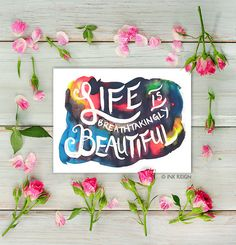 Life is Beautiful Original Art Typography Calligraphy by InkReign