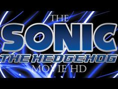 The Sonic The Hedgehog Movie HD - YouTube
