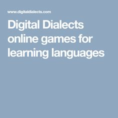 Digital Dialects online games for learning languages
