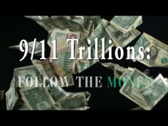 "The September 11 Financial Heist: ""Follow The 9/11 Money Trail"" 