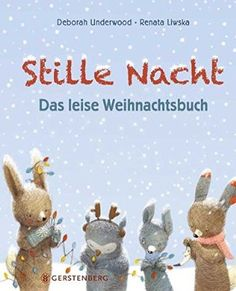 Stille Nacht: Das leise Weihnachtsbuch Christmas Books, Christmas Ornaments, Illustrator, Silent Night, Happy Baby, Children's Book Illustration, Book Recommendations, Album, Kids And Parenting