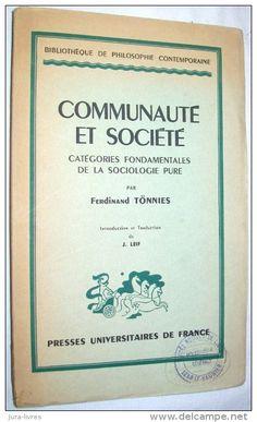 Communauté et societé : catégories fondamentales de la sociologie pure / par Ferdinand Tönnies ; introduction et traduction de J. Leif. - 1944
