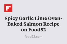 Spicy Garlic Lime Oven-Baked Salmon Recipe on Food52 http://flip.it/gEb6J