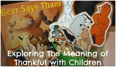 Bear Says Thanks Sensory Bin: Exploring the meaning of Thankful with Children. #projectgratitude