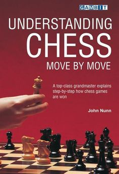 Understanding Chess Move by Move John Nunn Paperback Chess Strategy Book Understanding Chess Move von Move John Nunn Taschenbuch Chess Strategy Book Books: Nonfiction www. Chess Endgame, Chess Puzzles, Chess Moves, Chess Strategies, How To Play Chess, Chess Players, Kings Game, Internet, Chess Pieces