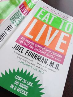 Eat To Live by Joel Furhman