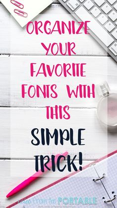 Such a time saver. My favorite fonts are so easy to find. Love this organization tip.