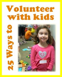 25 Ways to Volunteer with Young Children for #GivingTuesday | Naturally Educational