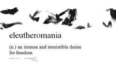 "thestylishgypsy: ""Eleutheromania """