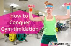 How to Feel Less Intimidated in the Weight Room
