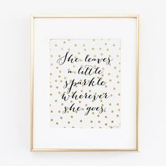 Hey, I found this really awesome Etsy listing at https://www.etsy.com/listing/212572664/she-leaves-a-little-sparkle-wherever-she