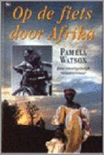 Op de fiets door Afrika - Pamela Watson