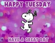 """Have a great day. (""""Happy Tuesday, Have A Great Day day good morning tuesday tuesday quotes happy tuesday tuesday images good morning tuesday tuesday quote images""""( --Peanuts Gang/Snoopy Good Morning Snoopy, Good Morning Tuesday, Good Morning Greetings, Good Morning Good Night, Happy Tuesday Pictures, Happy Tuesday Quotes, Tuesday Humor, Monday Memes, Happy Wednesday"""