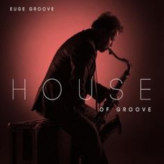 Euge Groove – House of Groove
