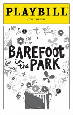 Playbill Cover for Barefoot in the Park at Cort Theatre - Opening Night 2006 Broadway Plays, Broadway Theatre, Broadway Shows, Theatre Plays, Theatre Shows, Barefoot In The Park, Theater Tickets, Genuine Love, Playwright