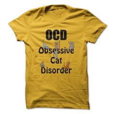 OCD-Obsessive Cat Disorder t-shirt. www.sunfrogshirts.com/Pets/Funny-OCD--Obsessive-Cat-Disorder--T-Shirt-for-Crazy-Cat-Ladies-and-Men-Guys-Yellow.html?3298 $19
