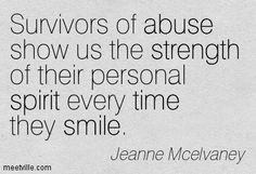 Survivors of abuse show us the strength of their personal spirit every time they smile. Jeanne Mcelvaney