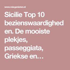 Sicilie Top 10 bezienswaardigheden. De mooiste plekjes, passeggiata, Griekse en…