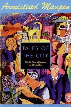 """Tales of the city"" - Armistead Maupin"