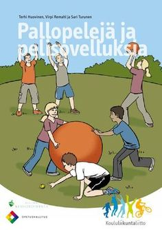 Pallopelejä ja pelisovelluksia by KLL - Koululiikuntaliitto via slideshare Primary Education, Primary School, Physical Education, Pre School, Back To School, Motor Activities, Outdoor Play, School Supplies, Lesson Plans