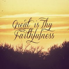 Great Is Thy Faithfulness | Instacanv.as Photo by richinblessings