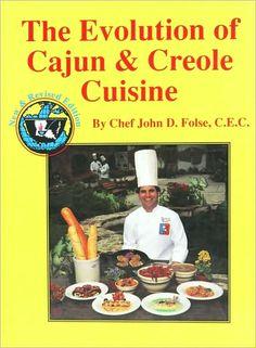 """Chef John Folse's """"The Evolution of Cajun & Creole Cuisine."""