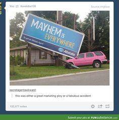 Mayhem is everywhere.